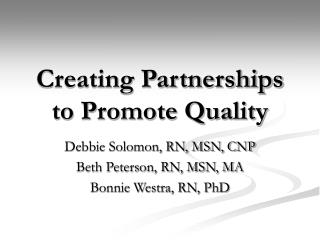 Creating Partnerships to Promote Quality