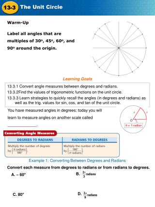 13.3.1 Convert angle measures between degrees and radians.