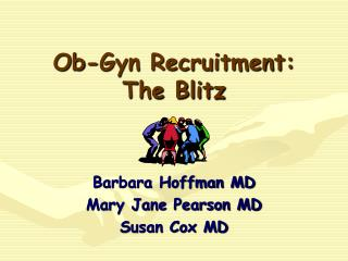 Ob-Gyn Recruitment:  The Blitz