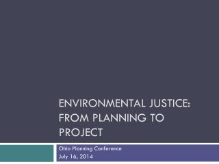 Environmental Justice: From Planning To Project