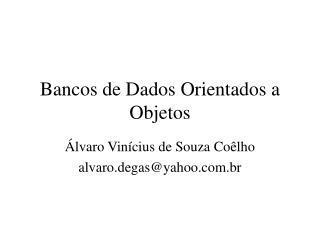 Bancos de Dados Orientados a Objetos