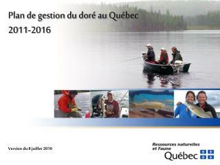 Plan de gestion du doré au Québec 2011-2016