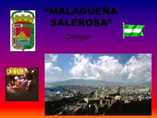 """MALAGUEÑA SALEROSA"""