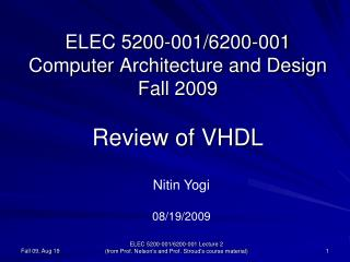 ELEC 5200-001/6200-001 Computer Architecture and Design Fall 2009  Review of VHDL
