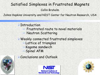 Satisfied Simplexes in Frustrated Magnets Collin Broholm