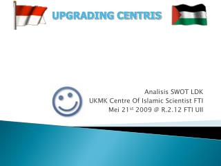 Analisis SWOT LDK UKMK Centre Of Islamic Scientist FTI  Mei 21 st  2009 @  R.2.12 FTI UII