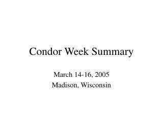 Condor Week Summary