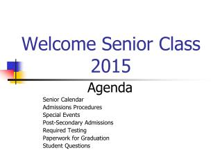 Welcome Senior Class 2015