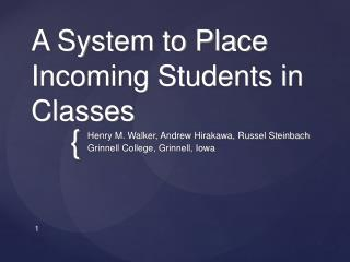 A System to Place Incoming Students in Classes