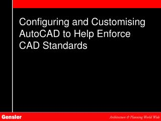 Configuring and Customising AutoCAD to Help Enforce CAD Standards