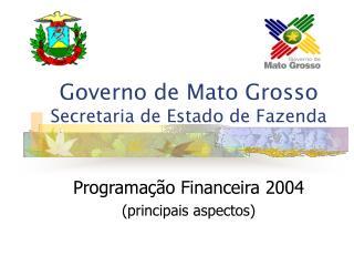 Governo de Mato Grosso Secretaria de Estado de Fazenda