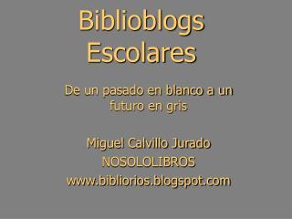 Biblioblogs Escolares