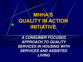 MHHA'S QUALITY IN ACTION INITIATIVE