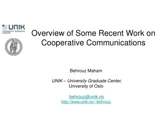 Overview of Some Recent Work on Cooperative Communications