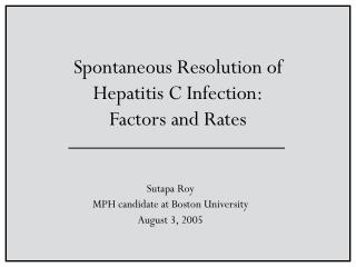 Spontaneous Resolution of  Hepatitis C Infection: Factors and Rates