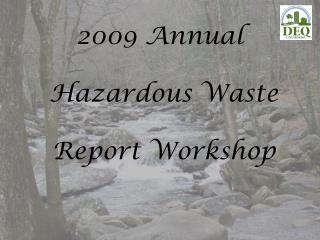 2009 Annual  Hazardous Waste  Report Workshop