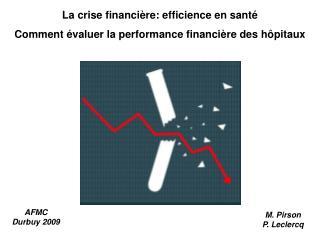 La crise financière: efficience en santé Comment évaluer la performance financière des hôpitaux
