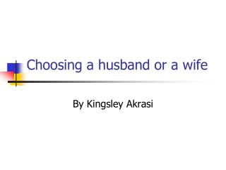 Choosing a husband or a wife