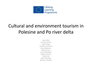 Cultural and environment tourism in Polesine and Po river delta