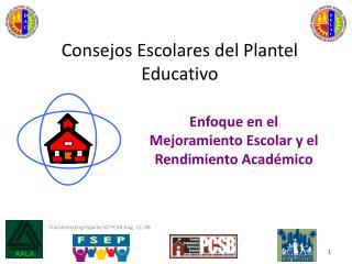Consejos Escolares del Plantel Educativo