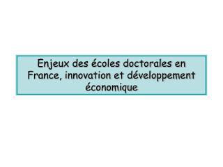 Enjeux des écoles doctorales en France, innovation et développement économique