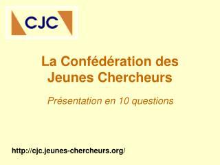 La Confédération des Jeunes Chercheurs