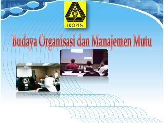 Budaya Organisasi dan  Manajemen Mutu
