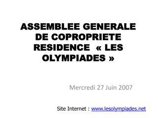 ASSEMBLEE GENERALE DE COPROPRIETE RESIDENCE  «LES OLYMPIADES»