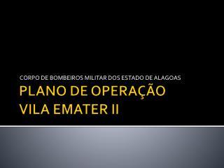 PLANO DE OPERAÇÃO  VILA EMATER II