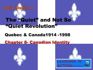 "The ""Quiet"" and Not So ""Quiet Revolution"""