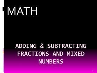 Adding & Subtracting Fractions and Mixed Numbers