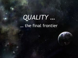 QUALITY …