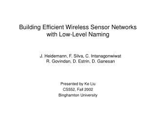Building Efficient Wireless Sensor Networks  with Low-Level Naming