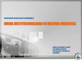NUEVA INSTITUCIONALIDAD EN MATERIA AMBIENTAL