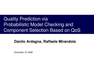 Quality Prediction via  Probabilistic Model Checking and  Component Selection Based on QoS