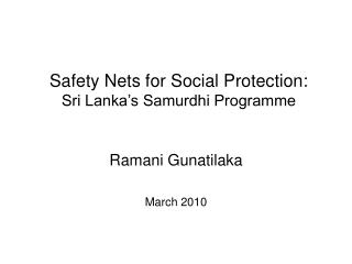 Safety Nets for Social Protection: Sri Lanka s Samurdhi Programme