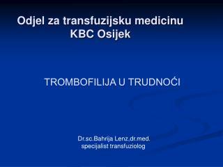 Odjel za transfuzijsku medicinu KBC Osijek