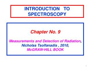 Chapter No. 9 Measurements and Detection of Radiation ,   Nicholas Tsolfanadis , 2010,
