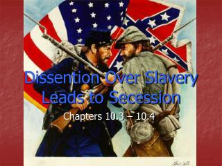Dissention Over Slavery Leads to Secession