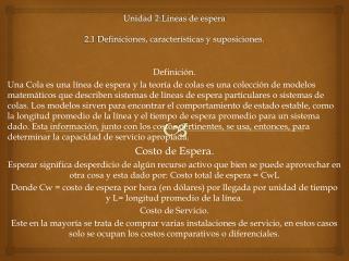Unidad 2:Lineas de espera 2.1  Definiciones, características y suposiciones.