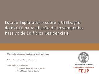 Mestrado Integrado em Engenharia  Mecânica  Autor:  Helder Filipe Duarte Ferreira