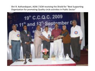 "Shri R. Kothandapani, AGM / SCM receiving the Shield for ""Best Supporting"