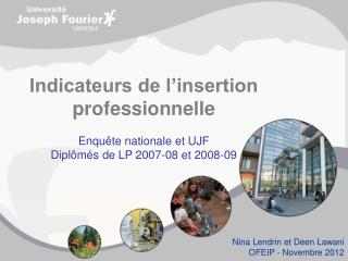 Indicateurs de l'insertion professionnelle  Enquête nationale et UJF