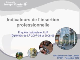 Indicateurs de l�insertion professionnelle  Enqu�te nationale et UJF
