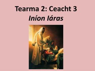 Tearma 2: Ceacht 3 In�on I�ras
