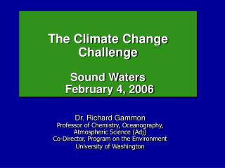 The Climate Change  Challenge Sound Waters    February 4, 2006