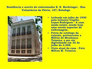 Residência e acervo do colecionador E. E. Bechtinger - Rua Voluntários da Pátria, 107, Botafogo
