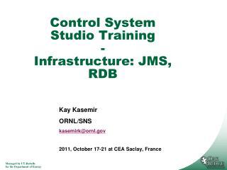 Control System Studio Training - Infrastructure: JMS, RDB