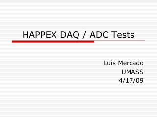 HAPPEX DAQ / ADC Tests