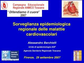 Alessandro Barchielli Unit� di epidemiologia ASF Agenzia Sanitaria Regionale Toscana